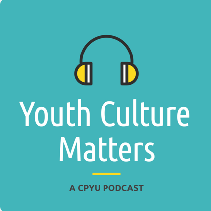 Youth Culture Matters Podcast