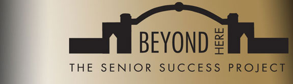 Beyond Here: The Senior Success Project