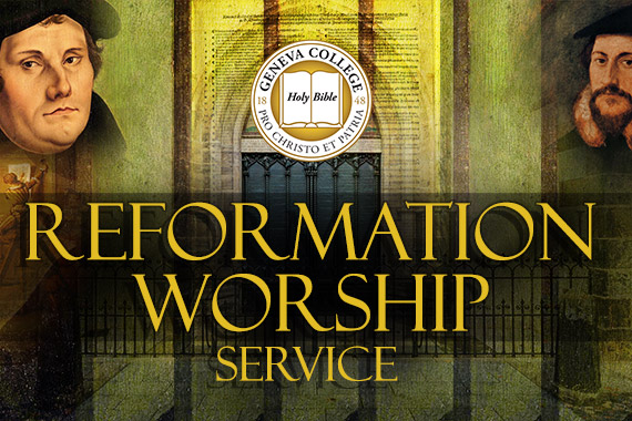 Geneva College Hosts Second Annual Reformation-Themed Worship Service