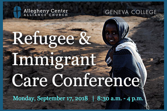 Geneva College Sponsoring the Refugee & Immigrant Care Conference