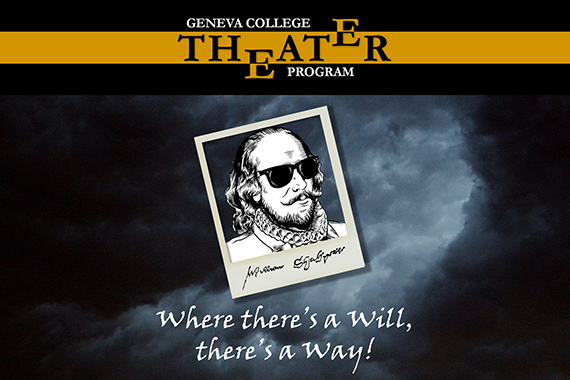 Geneva College Theater Presents Where There's A Will, There's A Way!