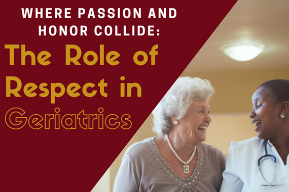 Where Passion and Honor Collide: The Role of Respect in Geriatrics